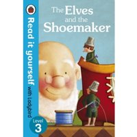 The Elves and the Shoemaker - Read it yourself with Ladybird : Level 3