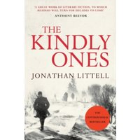 The Kindly Ones by Jonathan Littell (Paperback, 2010)