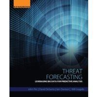 Threat Forecasting : Leveraging Big Data for Predictive Analysis