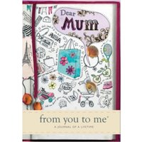 Dear Mum Memory Journal capturing your mother's own amazing stories (Journals of a Lifetime) Hardcover
