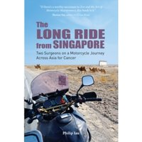 The Long Ride from Singapore : Two Surgeons on a Cancer Journey