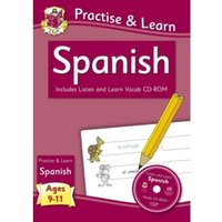 New Curriculum Practise & Learn: Spanish for Ages 9-11 - with Vocab CD-ROM by CGP Books (Paperback, 2013)