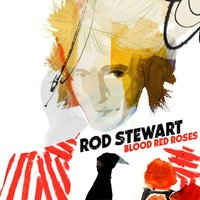 Rod Stewart  - Blood Red Roses CD
