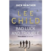 Bad Luck And Trouble : (Jack Reacher 11)