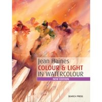 Jean Haines Colour & Light in Watercolour : New Edition