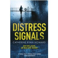 Distress Signals : An Incredibly Gripping Psychological Thriller with a Twist You Won't See Coming