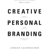 Creative Personal Branding : The Strategy to Answer: What's Next?