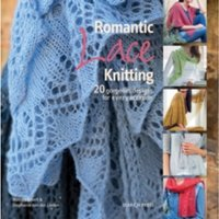 Romantic Lace Knitting : 20 Gorgeous Designs for Every Occasion