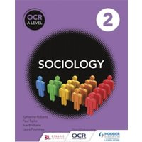 OCR Sociology for A Level Book 2 by Sandra Latham, Laura Pountney, Max Kay, Nigel Wooldridge, Katherine Roberts, Fionnuala...