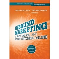 Inbound Marketing, Revised and Updated : Attract, Engage, and Delight Customers Online