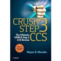 Crush Step 3 CCS : The Ultimate USMLE Step 3 CCS Review