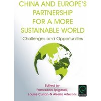 China and Europe's Partnership for a More Sustainable World : Challenges and Opportunities