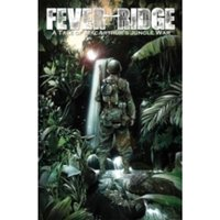 Fever Ridge: A Tale of MacArthur's Jungle War Volume 1