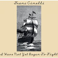 Franc Cinelli - I Have Not Yet Begun To Fight Vinyl