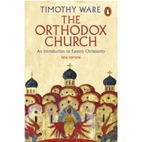 The Orthodox Church : An Introduction to Eastern Christianity