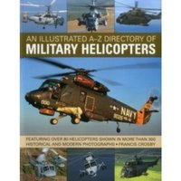 Illustrated A-Z Directory of Military Helicopters