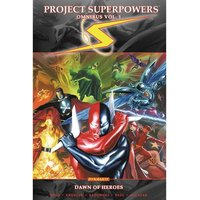 Project Superpowers: Omnibus: Volume 1: Dawn Of Heroes