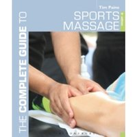 Complete Guide to Sports Massage, The by Tim Paine (Paperback, 2015)