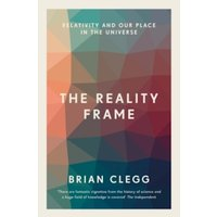 The Reality Frame : Relativity and our place in the universe