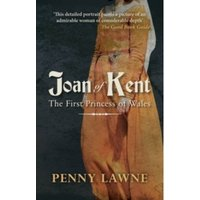 Joan of Kent : The First Princess of Wales