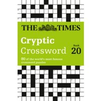The Times Cryptic Crossword Book 20 : 80 of the World's Most Famous Crossword Puzzles