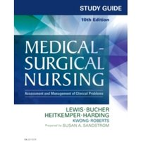 Study Guide for Medical-Surgical Nursing : Assessment and Management of Clinical Problems