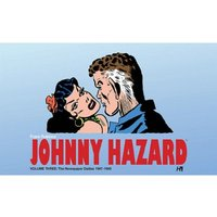 Johnny Hazard The Complete Newspaper Dailies Volume 3 1947-1949