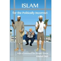 Islam for the Politically Incorrect : With a Foreword for Donald Trump