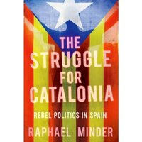 Struggle for Catalonia : Rebel Politics in Spain