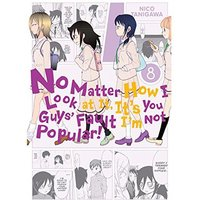 No Matter How I Look At It, It's You Guys' Fault I'm Not Popular  Volume 8