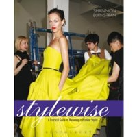 Style Wise : A Practical Guide to Becoming a Fashion Stylist