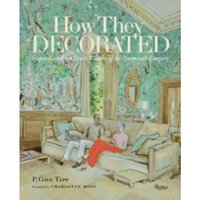 How They Decorated by P. Gaye Tapp, Charlotte Moss (Hardback, 2017)