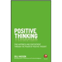 Positive Thinking : Find happiness and achieve your goals through the power of positive thought