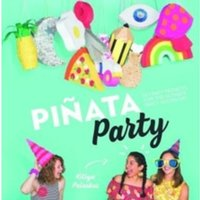Pinata Party : 30 Craft Projects for the Ultimate Party Accessory