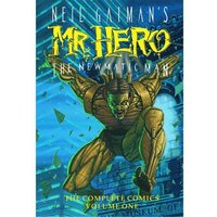 Neil Gaiman's Mr. Hero Complete Comics Vol. 1: The Newmatic Man