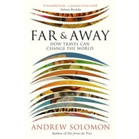 Far and Away : How Travel Can Change the World