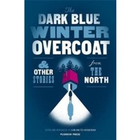 The Dark Blue Winter Overcoat : and other stories from the North