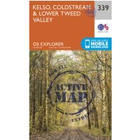 Kelso, Coldstream and Lower Tweed Valley by Ordnance Survey (Sheet map, folded, 2015)