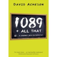 1089 and All That: A Journey into Mathematics by David Acheson (Paperback, 2010)