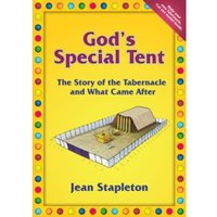 God's Special Tent : The Story of the Tabernacle and What Came After