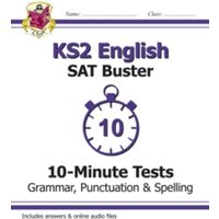 KS2 English SAT Buster 10-Minute Tests: Grammar, Punctuation & Spelling Book 1 (for the 2018 tests) by CGP Books...