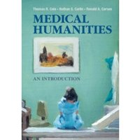 Medical Humanities: An Introduction by Ronald A. Carson, Thomas R. Cole, Nathan S. Carlin (Paperback, 2014)