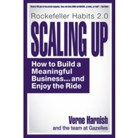 Scaling Up : How to Build a Meaningful Business... & Enjoy the Ride