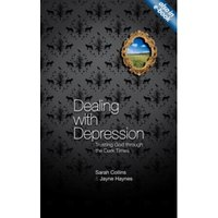 Dealing with Depression: Trusting God Through the Dark Times by Sarah Collins, Jayne Haynes (Paperback, 2011)
