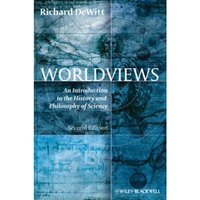 Worldviews - an Introduction to the History and Philosophy of Science 2E