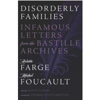 Disorderly Families : Infamous Letters from the Bastille Archives