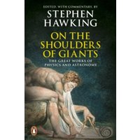 On the Shoulders of Giants: The Great Works of Physics and Astronomy by Stephen Hawking (Paperback, 2003)