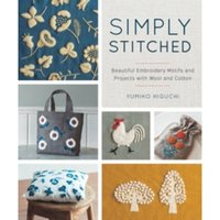 Simply Stitched : Beautiful Embroidery Motifs and Projects with Wool and Cotton