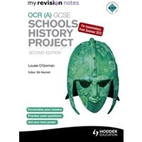 My Revision Notes OCR (A) GCSE Schools History Project