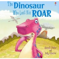 The Dinosaur Who Lost His Roar by Russell Punter (Paperback, 2012)